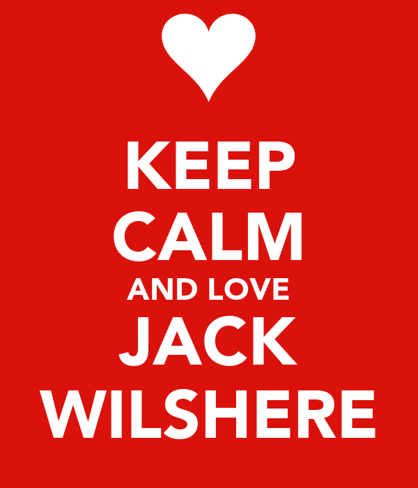 KEEP CALM AND LOVE JACK WILSHERE