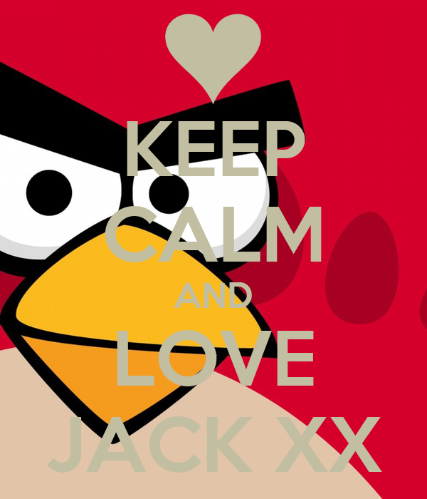 KEEP CALM AND LOVE JACK XX