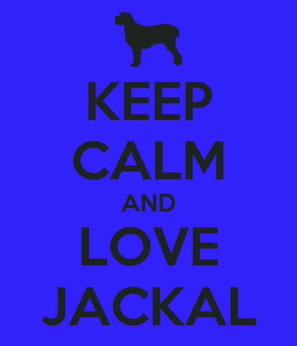 KEEP CALM AND LOVE JACKAL