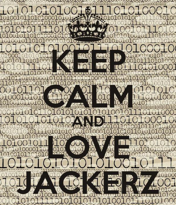 KEEP CALM AND LOVE JACKERZ