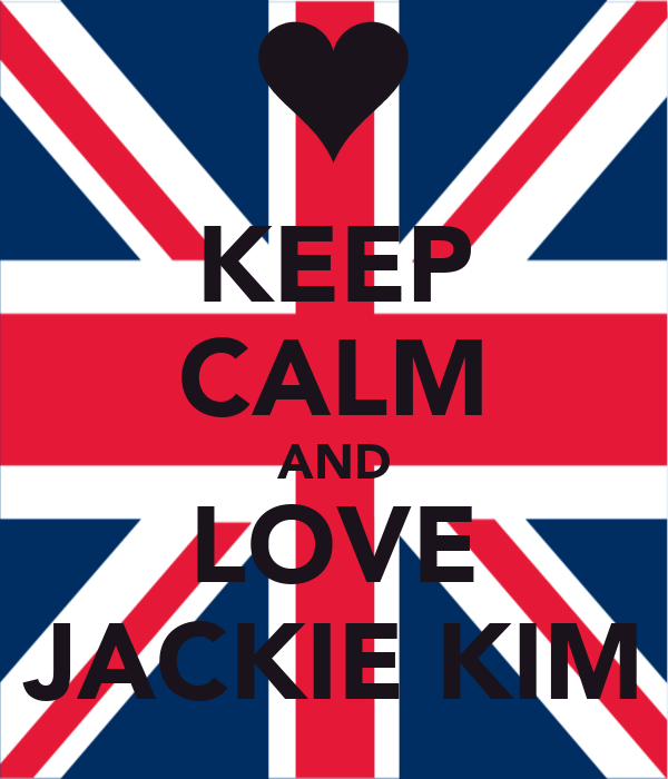 KEEP CALM AND LOVE JACKIE KIM