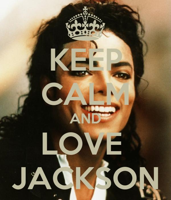 KEEP CALM AND LOVE  JACKSON