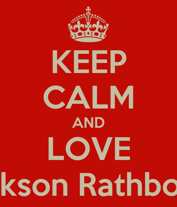 KEEP CALM AND LOVE Jackson Rathbone