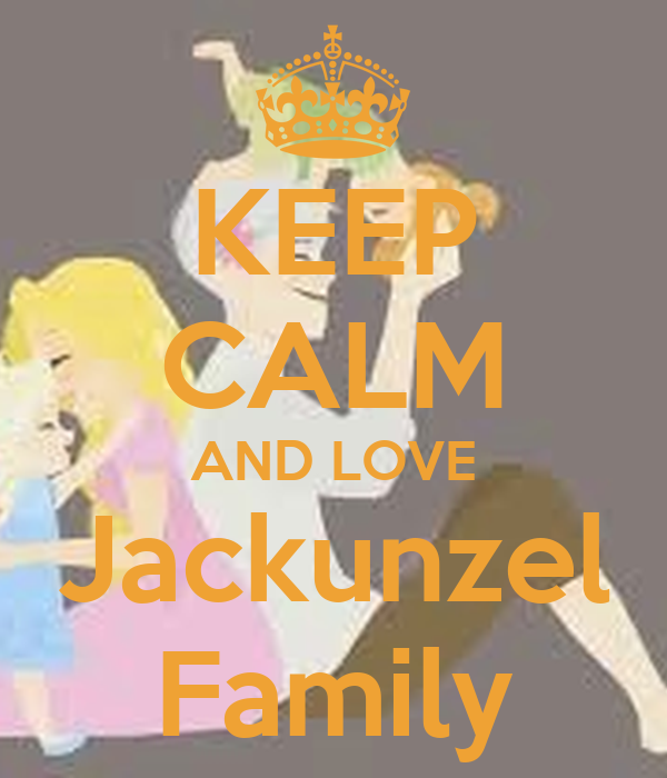KEEP CALM AND LOVE Jackunzel Family