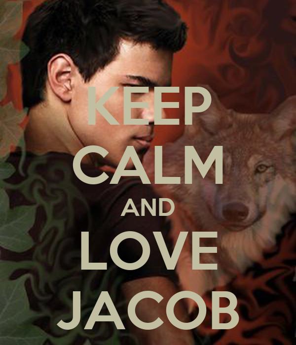 KEEP CALM AND LOVE JACOB