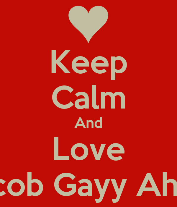 Keep Calm And Love Jacob Gayy Ahh.!