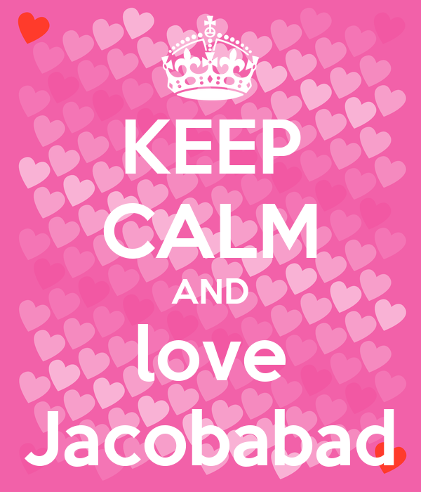 KEEP CALM AND love Jacobabad