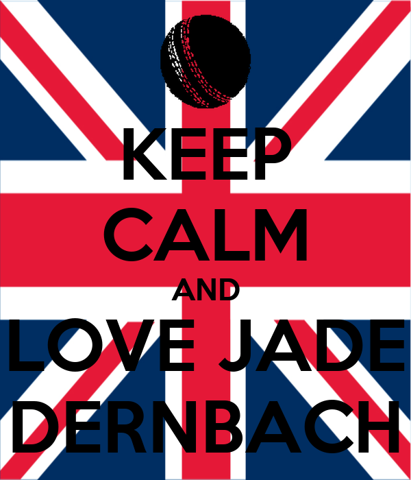 KEEP CALM AND LOVE JADE DERNBACH