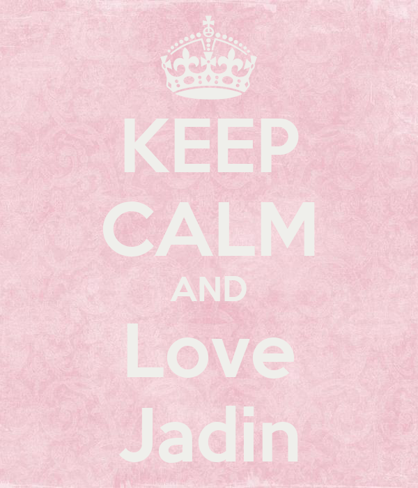 KEEP CALM AND Love Jadin