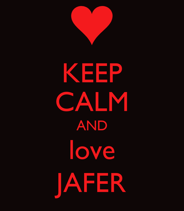 KEEP CALM AND love JAFER