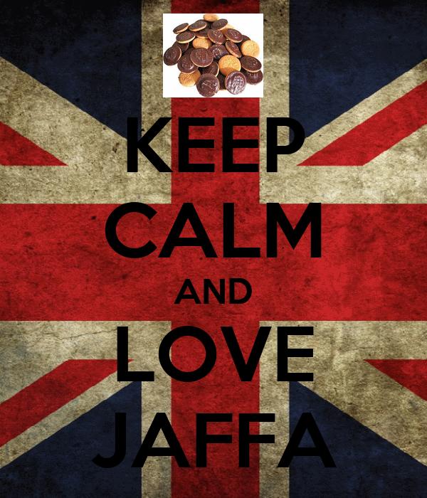 KEEP CALM AND LOVE JAFFA
