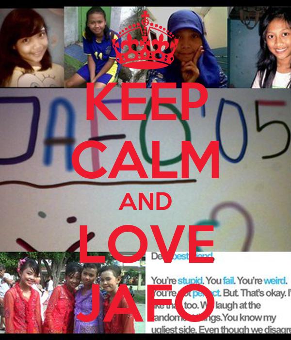 KEEP CALM AND LOVE JAFO