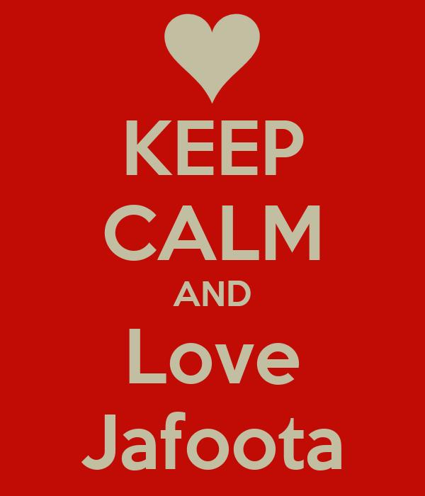 KEEP CALM AND Love Jafoota