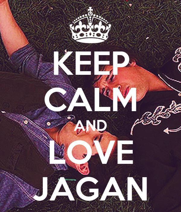 KEEP CALM AND LOVE JAGAN