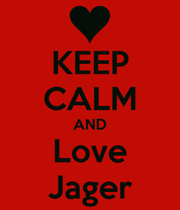 KEEP CALM AND Love Jager