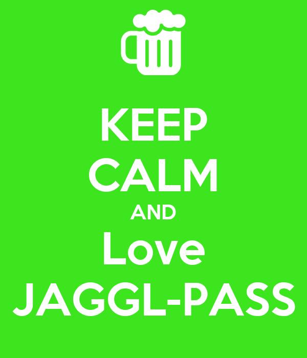 KEEP CALM AND Love JAGGL-PASS
