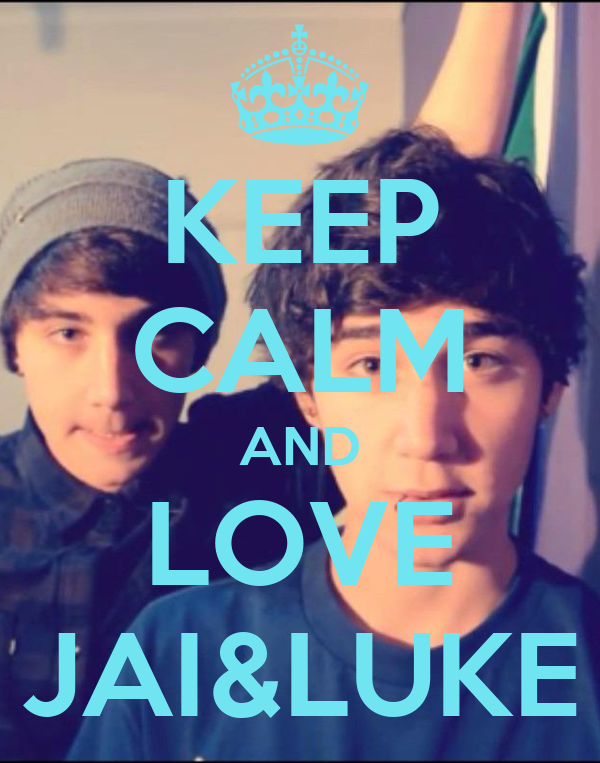 KEEP CALM AND LOVE JAI&LUKE