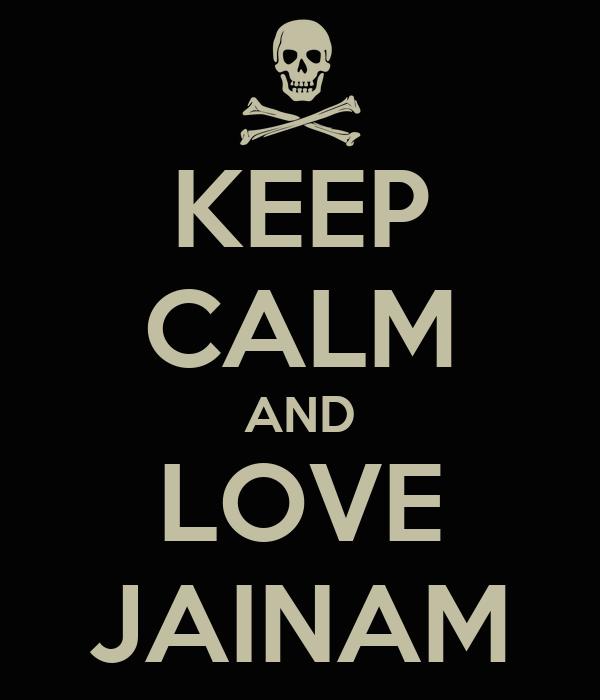KEEP CALM AND LOVE JAINAM