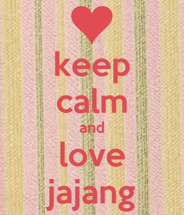 keep calm and love jajang