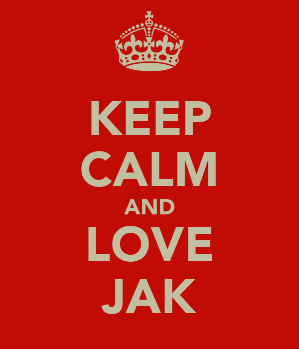 KEEP CALM AND LOVE JAK