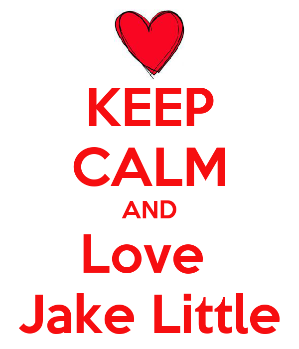 KEEP CALM AND Love  Jake Little