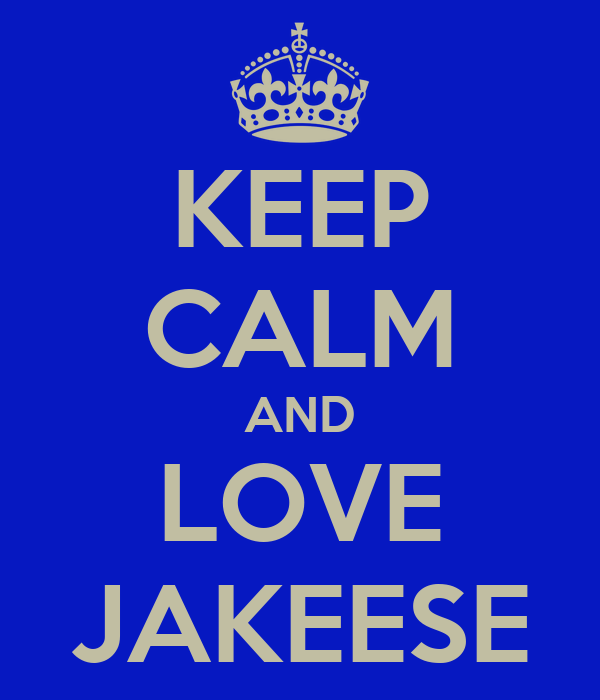 KEEP CALM AND LOVE JAKEESE