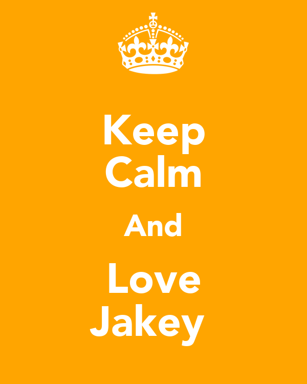 Keep Calm And Love Jakey