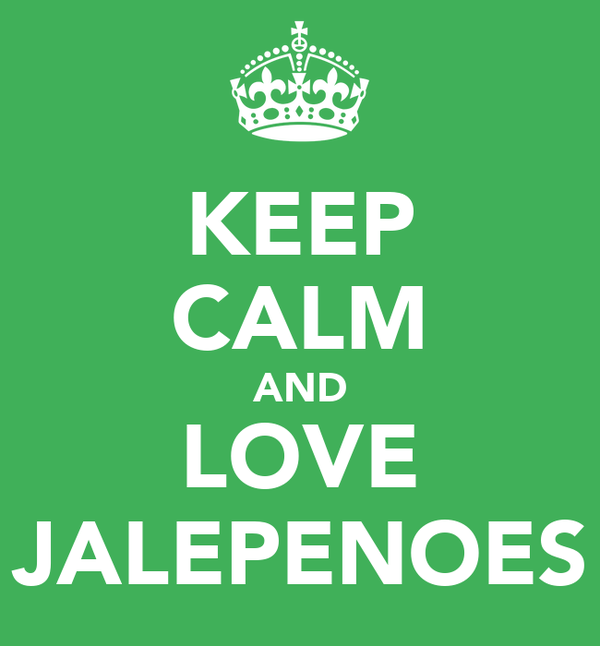 KEEP CALM AND LOVE JALEPENOES