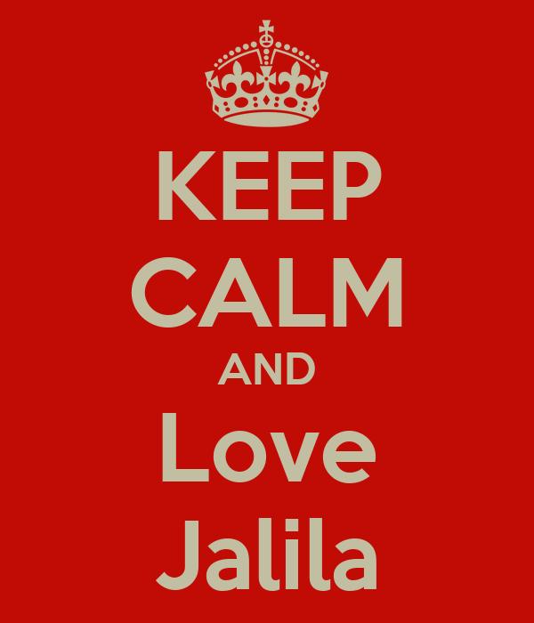KEEP CALM AND Love Jalila