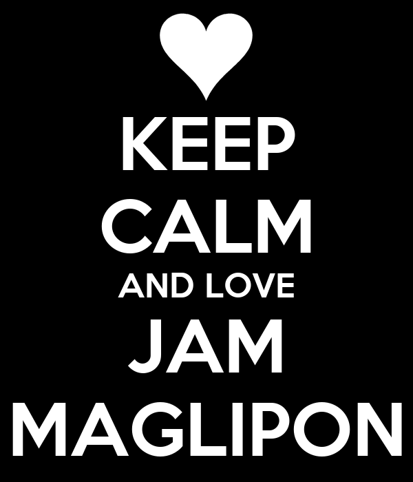 KEEP CALM AND LOVE JAM MAGLIPON