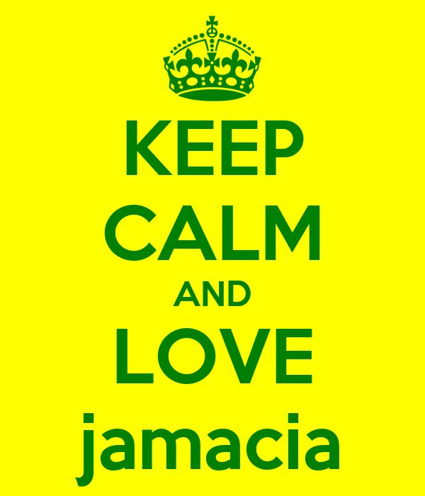 KEEP CALM AND LOVE jamacia