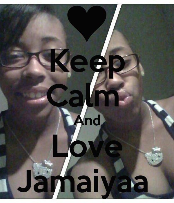Keep Calm  And Love Jamaiyaa