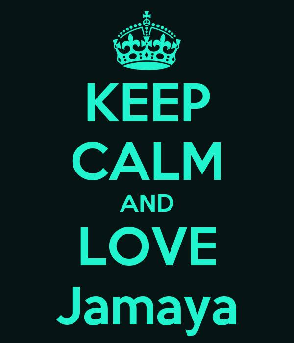 KEEP CALM AND LOVE Jamaya