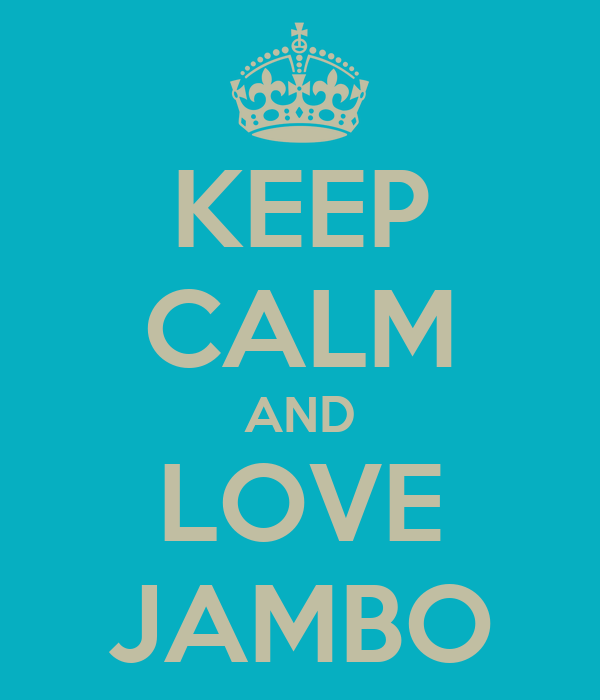 KEEP CALM AND LOVE JAMBO