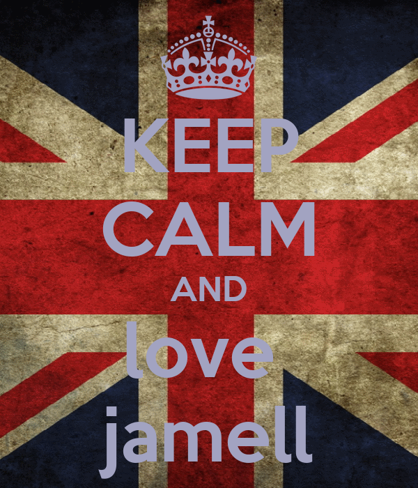 KEEP CALM AND love  jamell