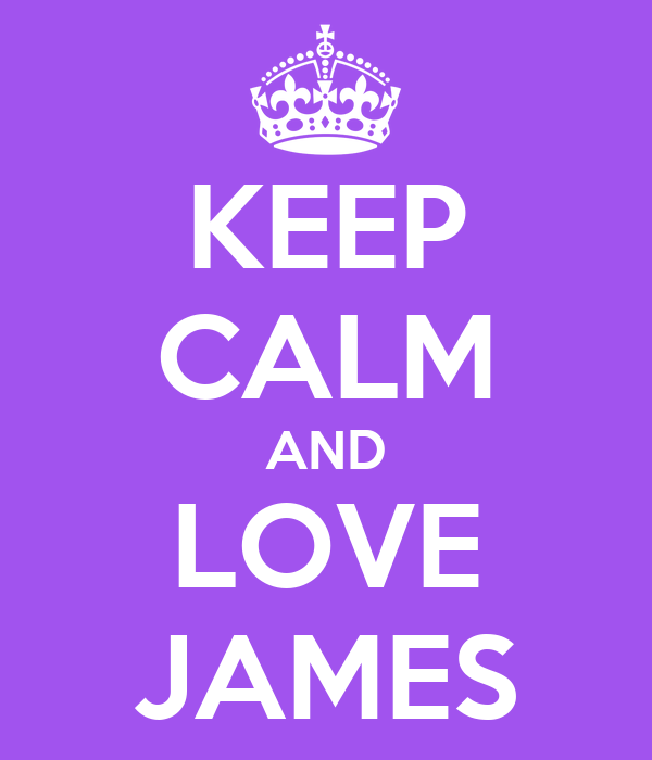 KEEP CALM AND LOVE JAMES