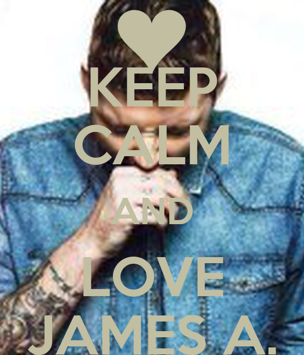 KEEP CALM AND LOVE JAMES A.