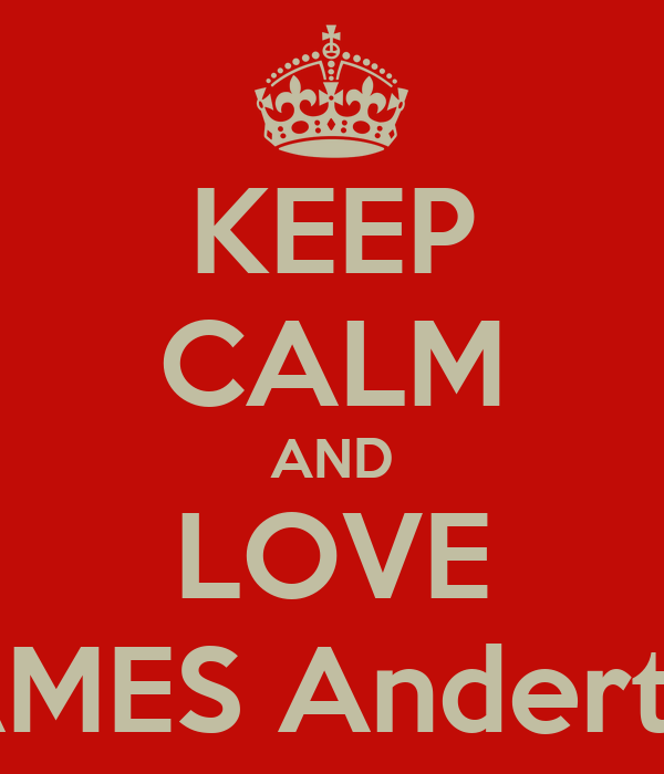 KEEP CALM AND LOVE JAMES Anderton
