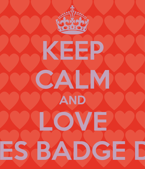 KEEP CALM AND LOVE JAMES BADGE DALE