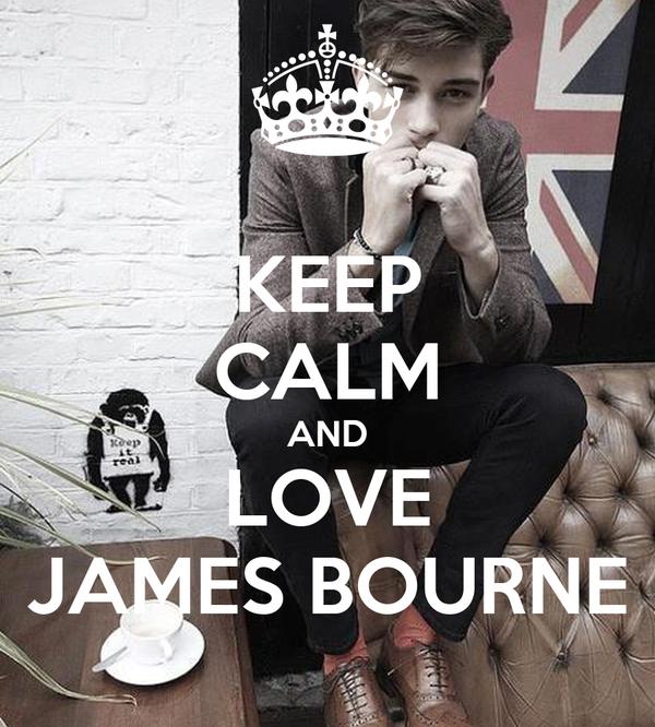 KEEP CALM AND LOVE JAMES BOURNE