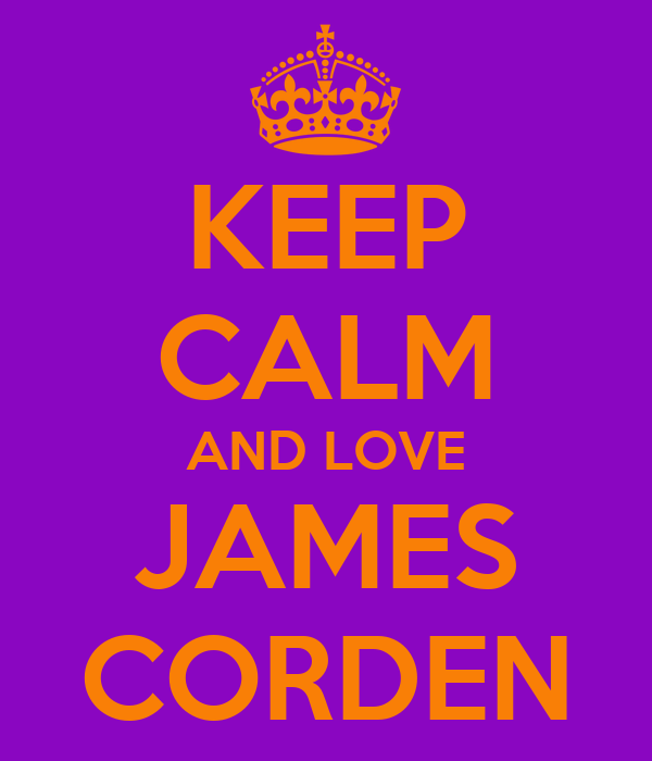 KEEP CALM AND LOVE JAMES CORDEN