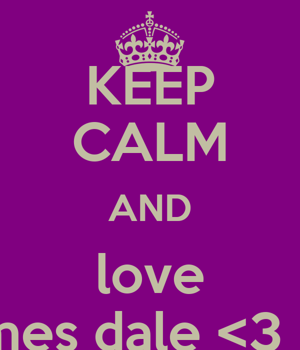 KEEP CALM AND love james dale <3 <3