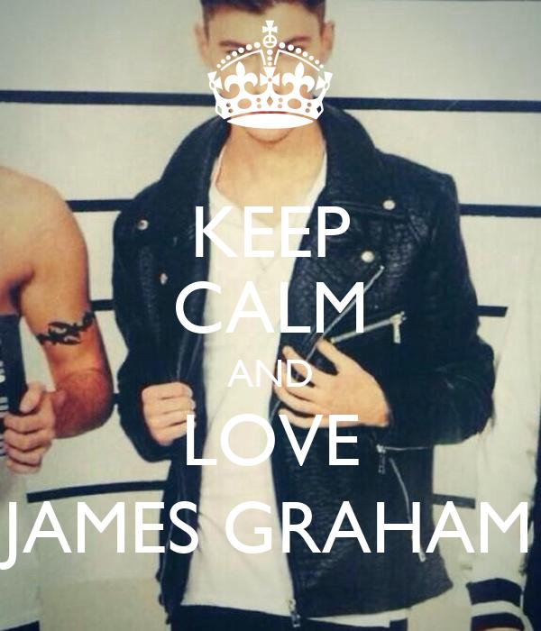 KEEP CALM AND LOVE JAMES GRAHAM