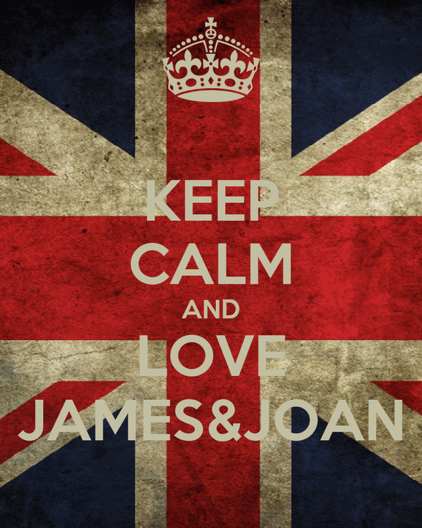 KEEP CALM AND LOVE JAMES&JOAN