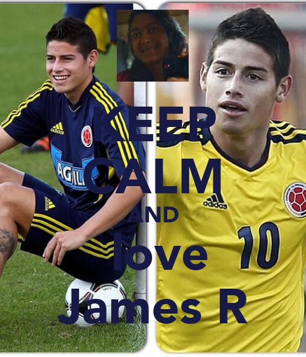 KEEP CALM AND  love James R