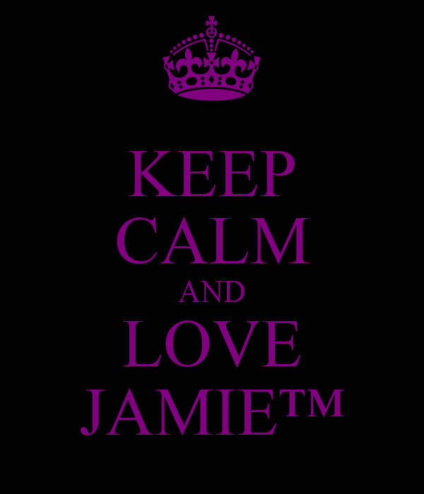 KEEP CALM AND LOVE JAMIE™