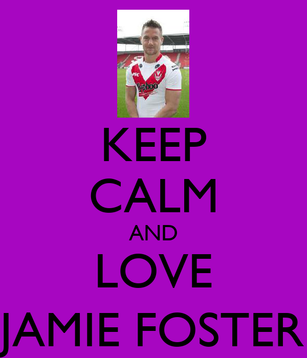 KEEP CALM AND LOVE JAMIE FOSTER