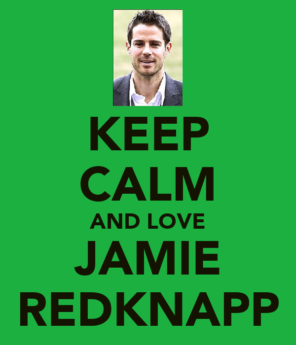 KEEP CALM AND LOVE JAMIE REDKNAPP