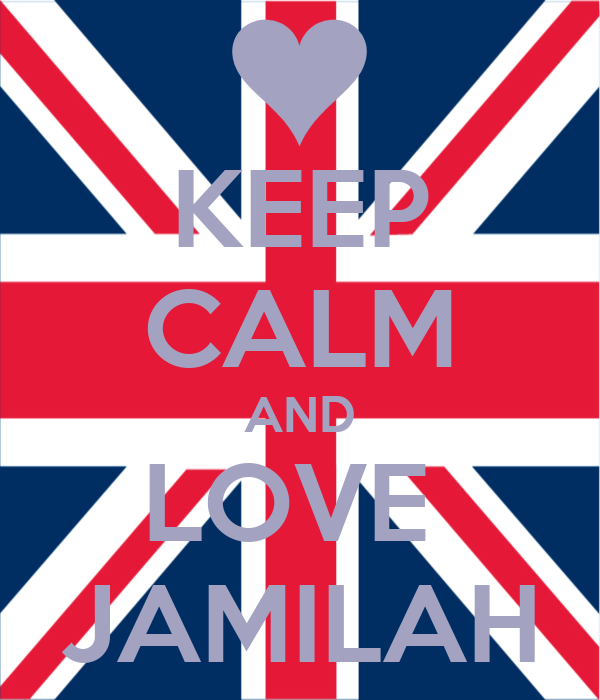KEEP CALM AND LOVE  JAMILAH
