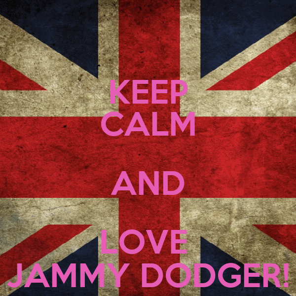 KEEP CALM AND LOVE  JAMMY DODGER!